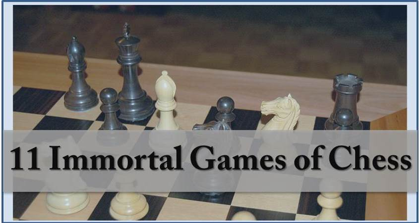 11 Immortal Games of Chess