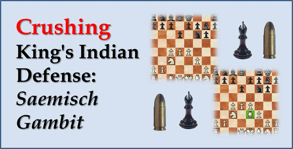 Crushing King's Indian Defense: Saemisch Gambit