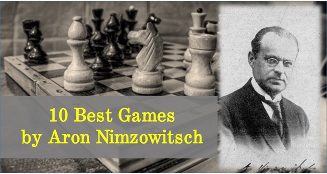10 Best Games by Aron Nimzowitsch