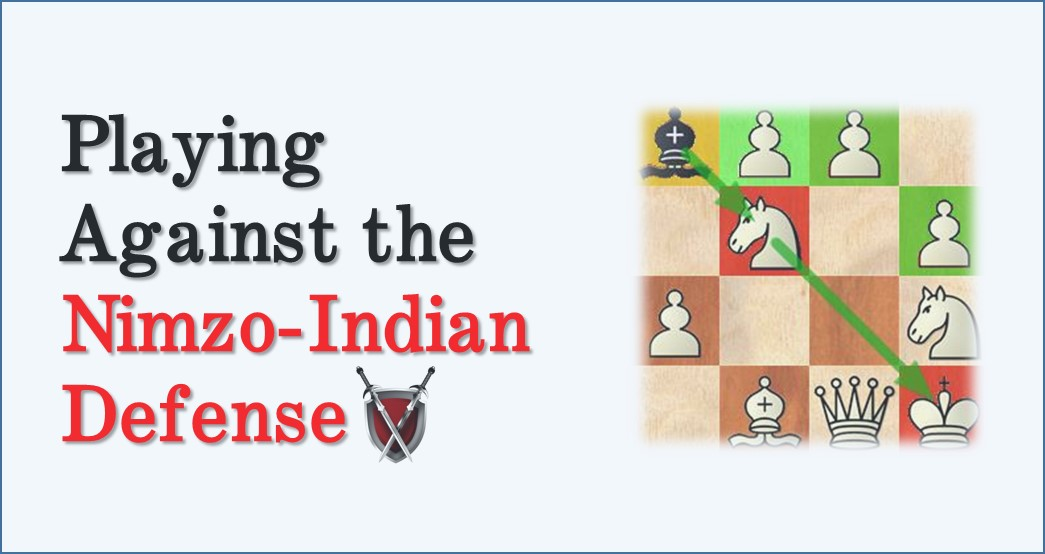 Playing against the Nimzo-Indian Defense