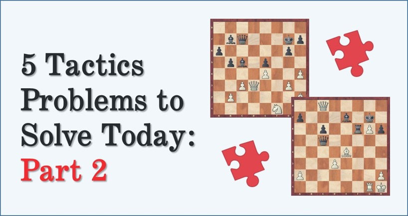 5 Tactical Positions to Solve Today – Part 2