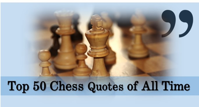 50 greatest chess quotes of all time