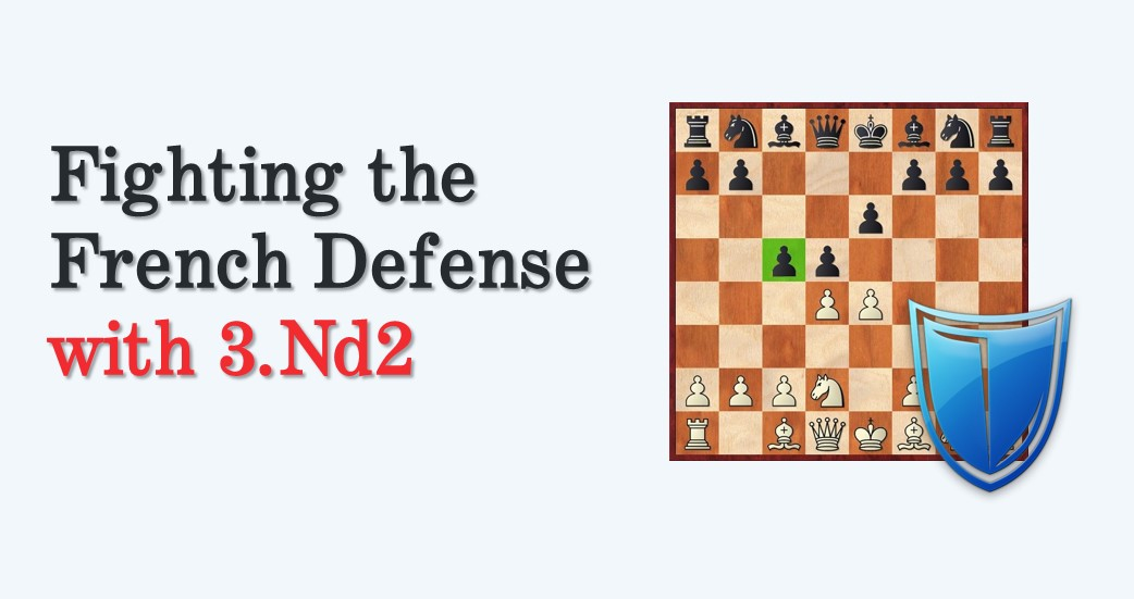 Fighting the French Defense with 3.Nd2