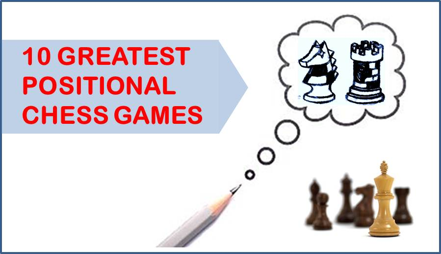 10 Greatest Positional Chess Games
