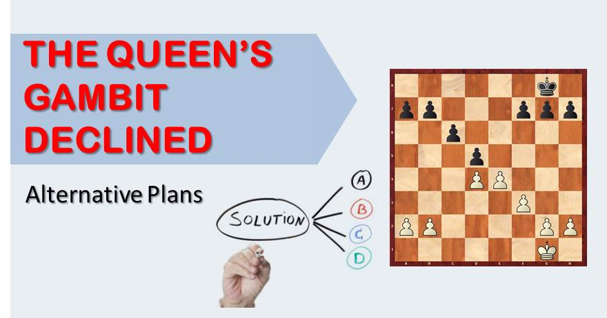 The Queen's Gambit Declined: Alternative Plans