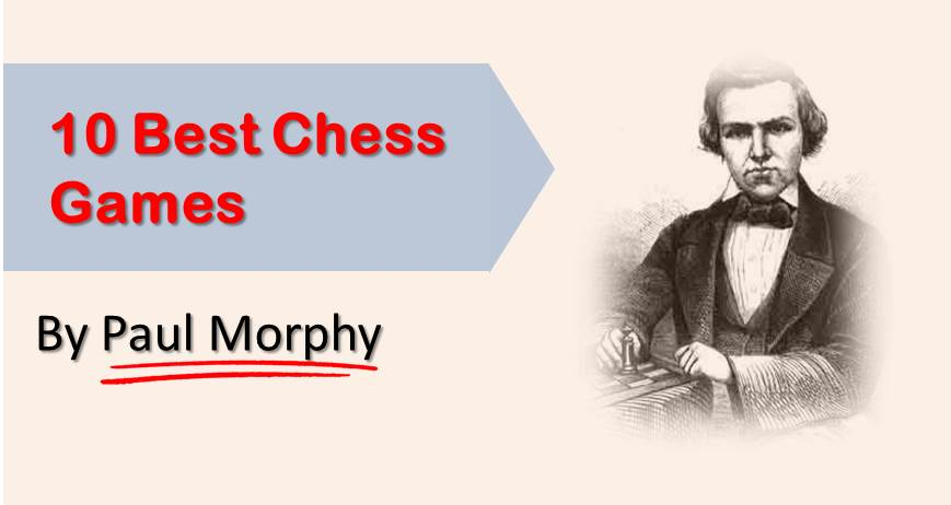 10 Best Chess Games by Paul Morphy