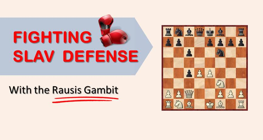 Fighting the Slav Defense with the Rausis Gambit