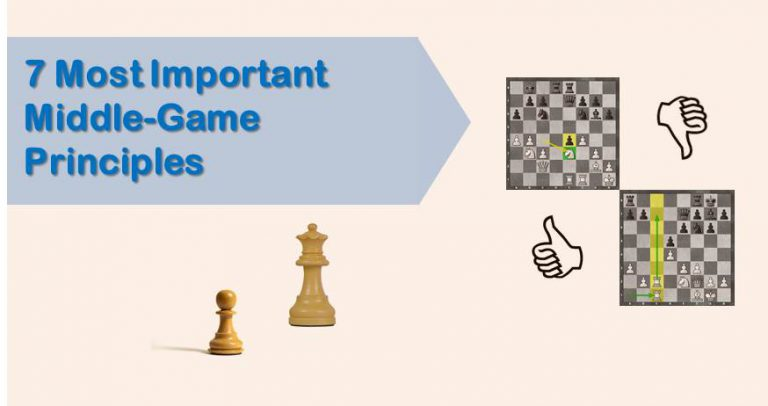 7 most important middlegame principles