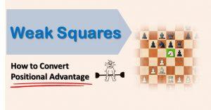 weak squares - positional advantage