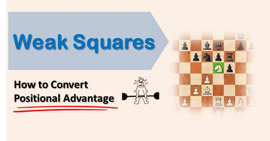 weak squares - positional advantage