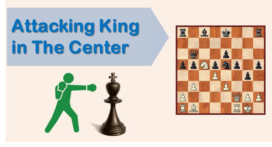 attacking king at the center