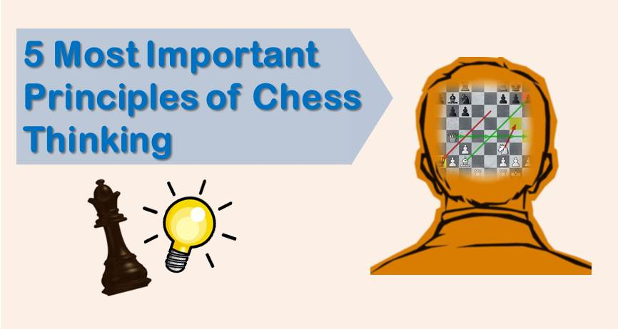 5 Most Important Principles of Chess Thinking