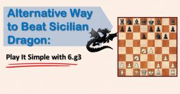 Alternative Way to Beat The Sicilian Dragon: Play It Simple with 6.g3