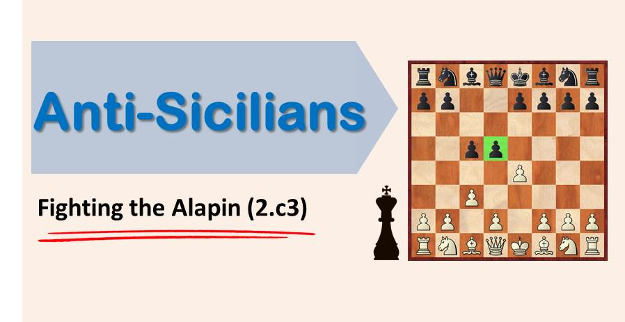 Anti Sicilians: Fighting the Alapin (2.c3)
