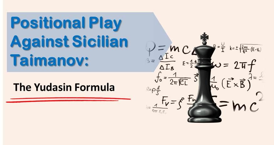 Positional Play Against Sicilian Taimanov: The Yudasin Formula