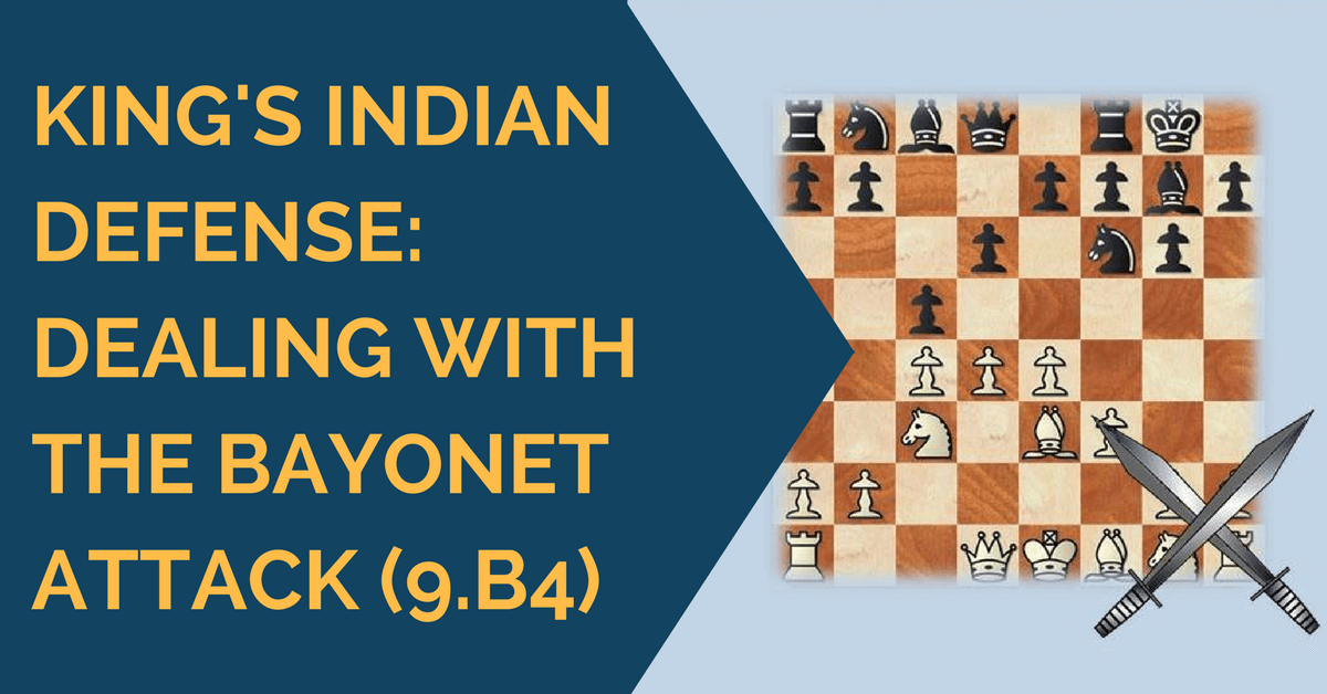 King's Indian Defense: Dealing with the Bayonet Attack (9.b4)