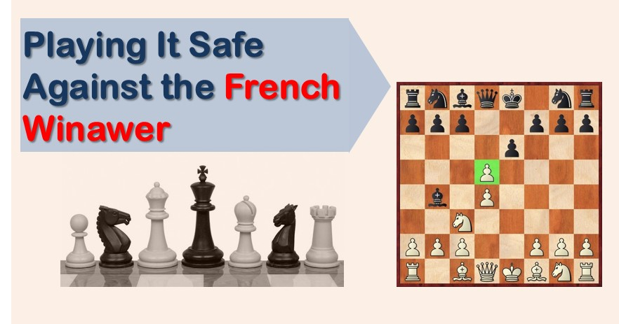 Playing It Safe Against The French Winawer