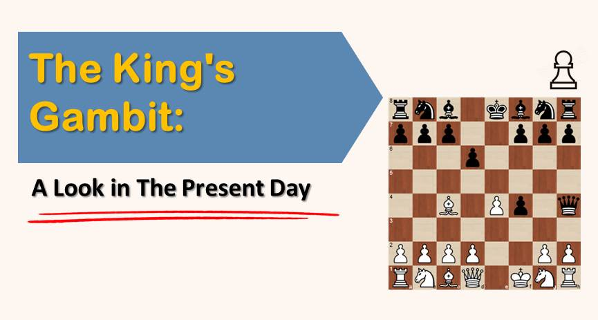 The King's Gambit: A Look in The Present Day