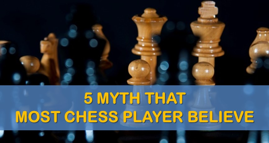 5 chess myths that most people believe