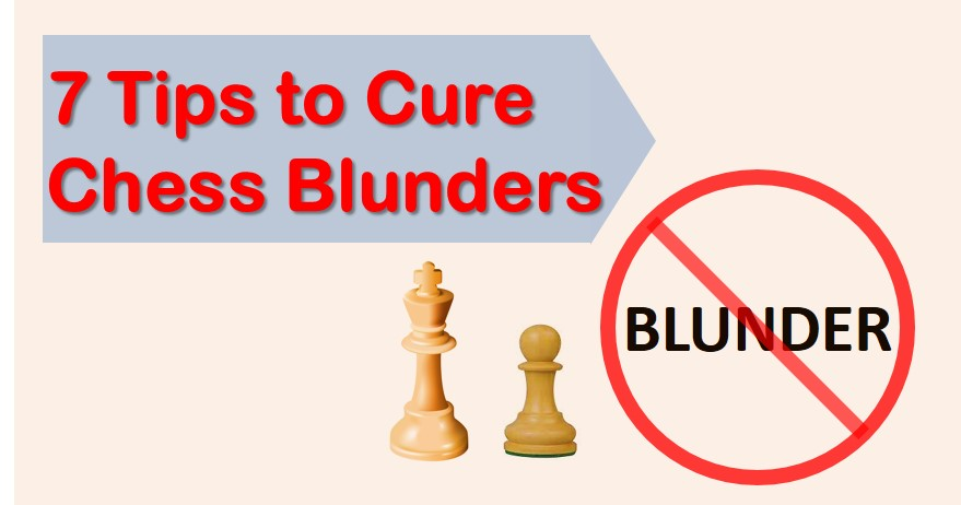 7 Tips to Cure Chess Blunders