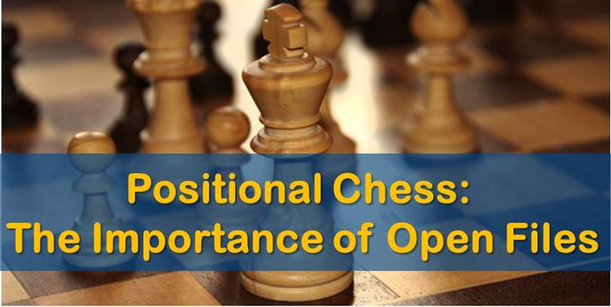 Positional Chess: The Importance of Open Files