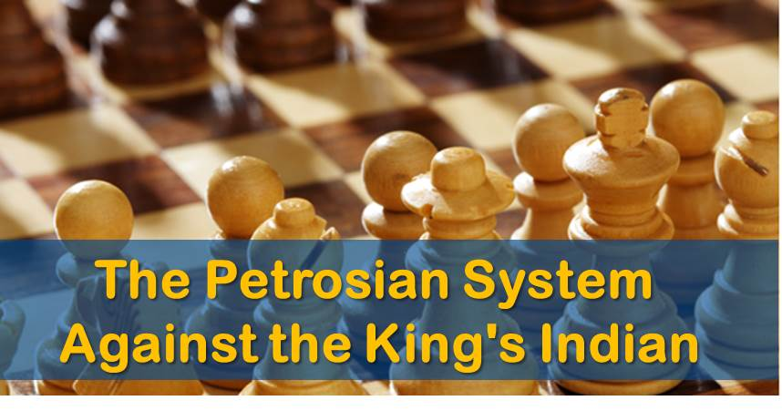 The Petrosian System Against the King's Indian