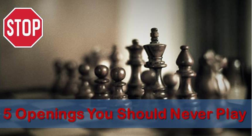 5 Chess Openings You Should Never Play