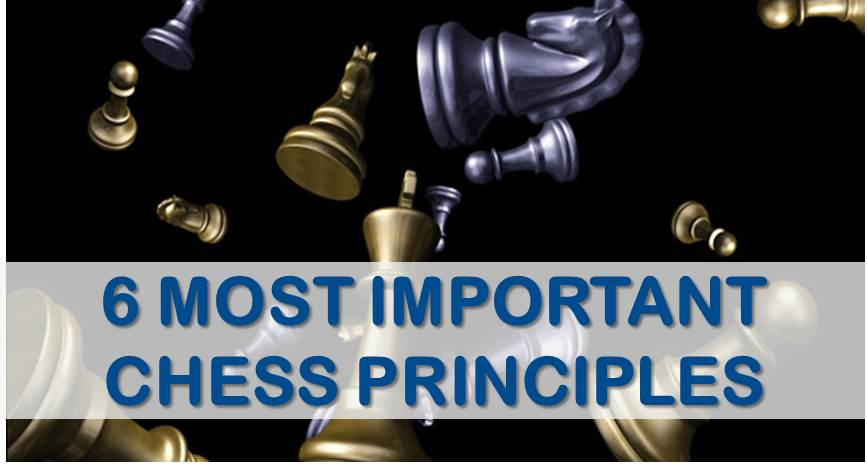 6 most important chess principles