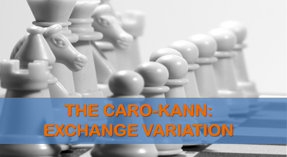 The  Caro-Kann: Exchange Variation