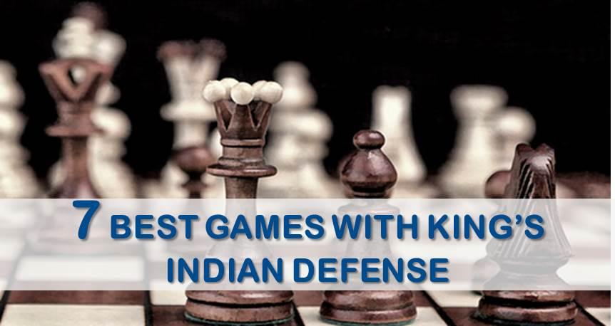7 Best Games on King's Indian Defense