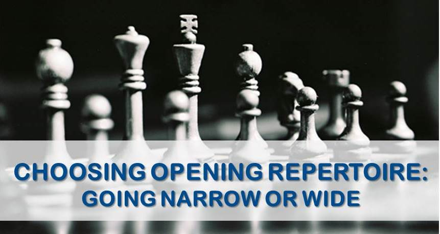 Choosing Openings Repertoire: Going Narrow or Wide
