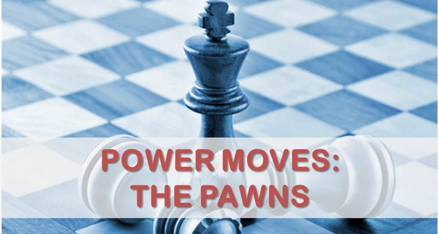 Power Moves: The Pawns