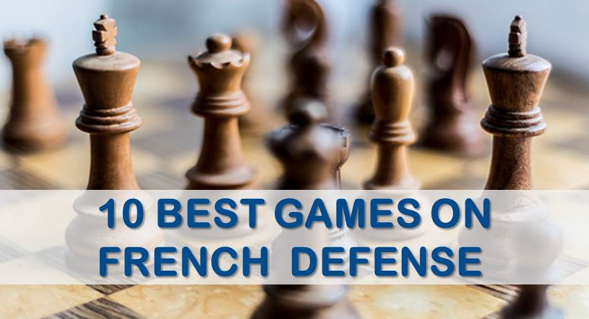 10 Best Games on French Defense