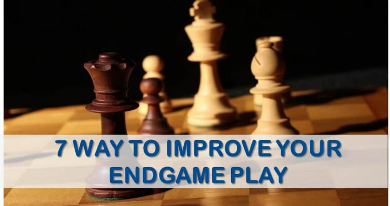 7 ways to imporve endgames