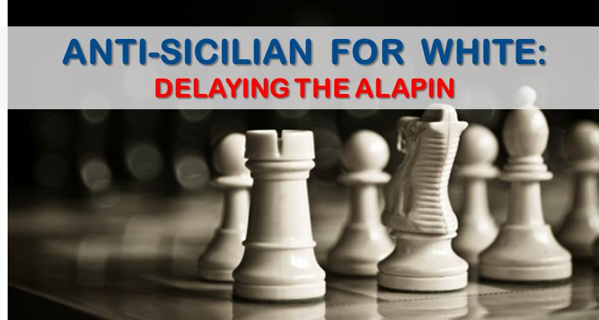 Antisicilian For White: Delaying The Alapin