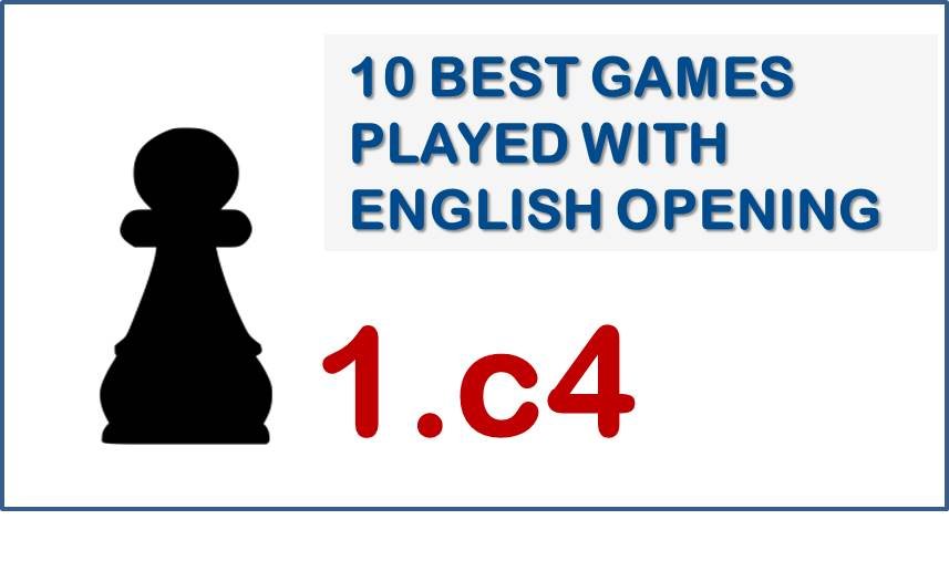 10 Best Chess Games on English Opening