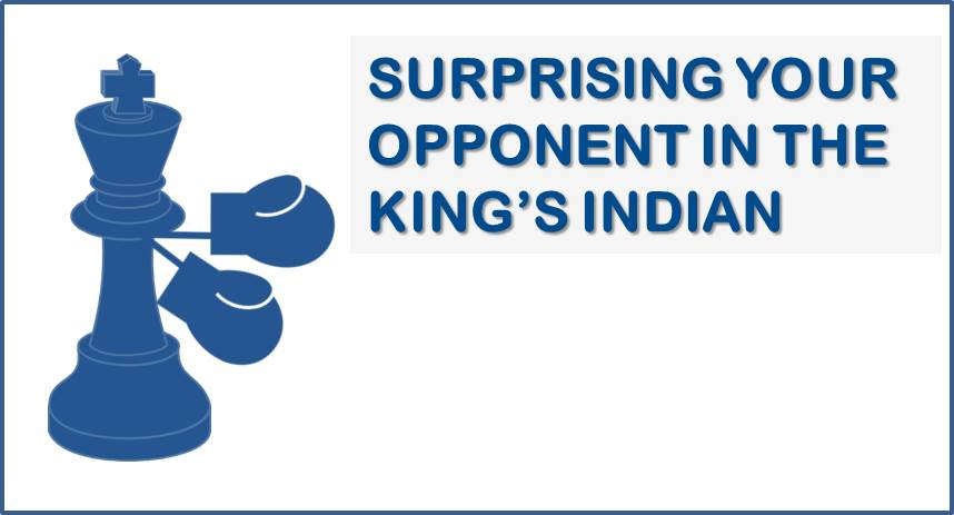 Surprising Your Opponents in the King's Indian