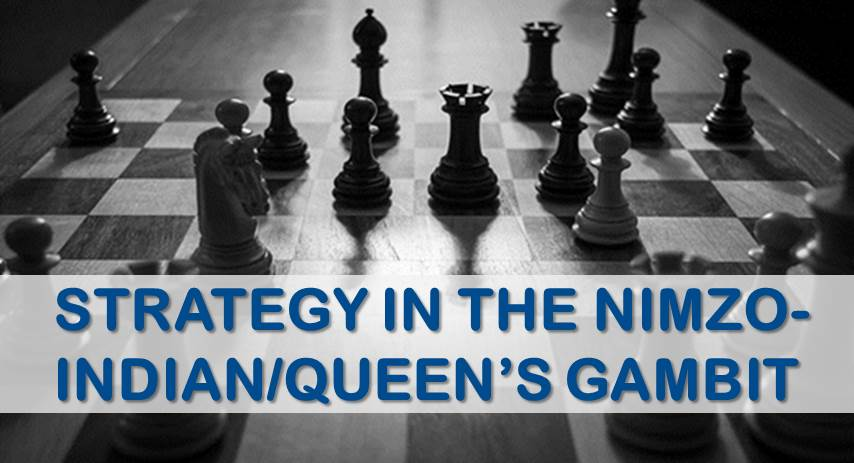 Strategy in the Nimzo-Indian and Queen's Gambit