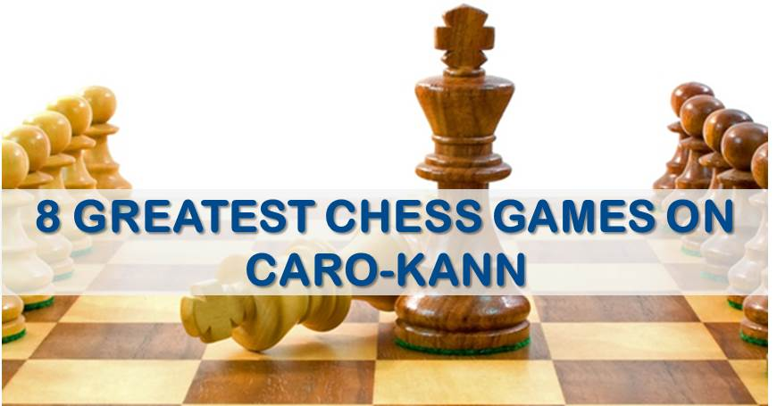 8 Greatest Chess Games on Caro-Kann
