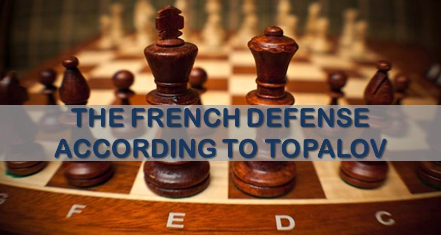 The French Defense According to Topalov
