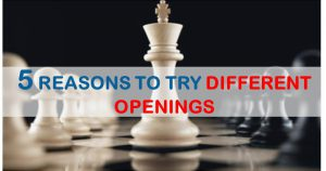 5 reasons to try different openings