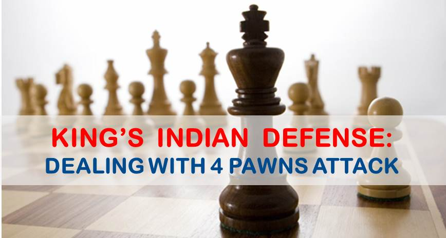 King's Indian Defense Dealing with the Four Pawns Attack