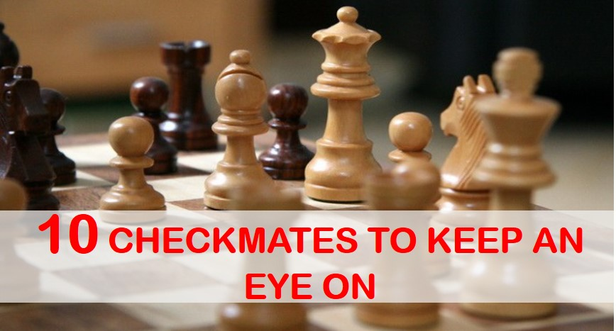 10 checkmates to keep an eye on