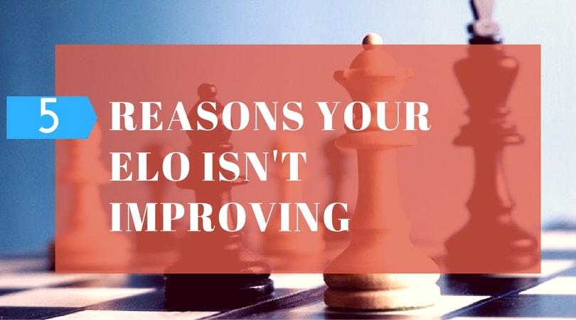 5 reasons your elo isn't improving