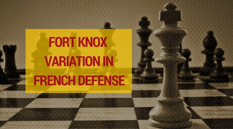 Fort Knox Variation in The French Defense