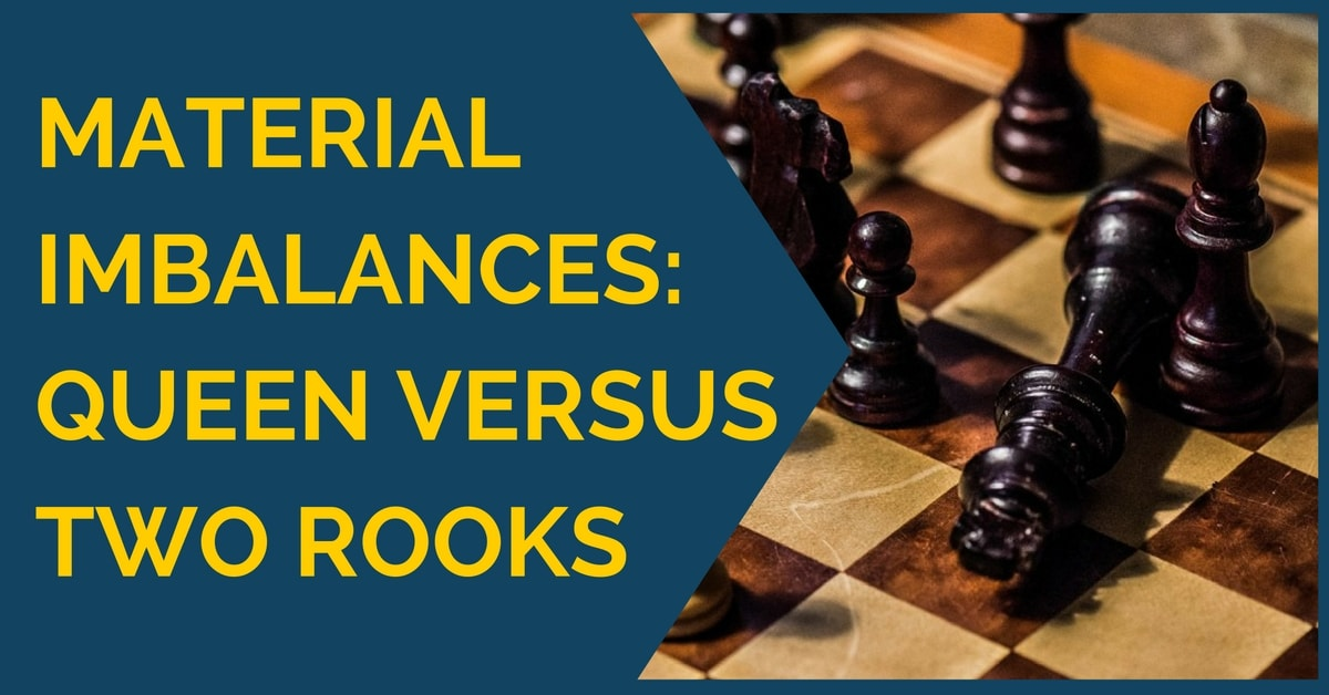 Material Imbalances: Queen versus Two Rooks