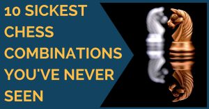 10 craziest chess combinations