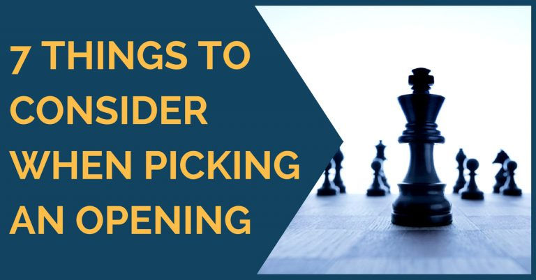 7 things to consider when picking an opening