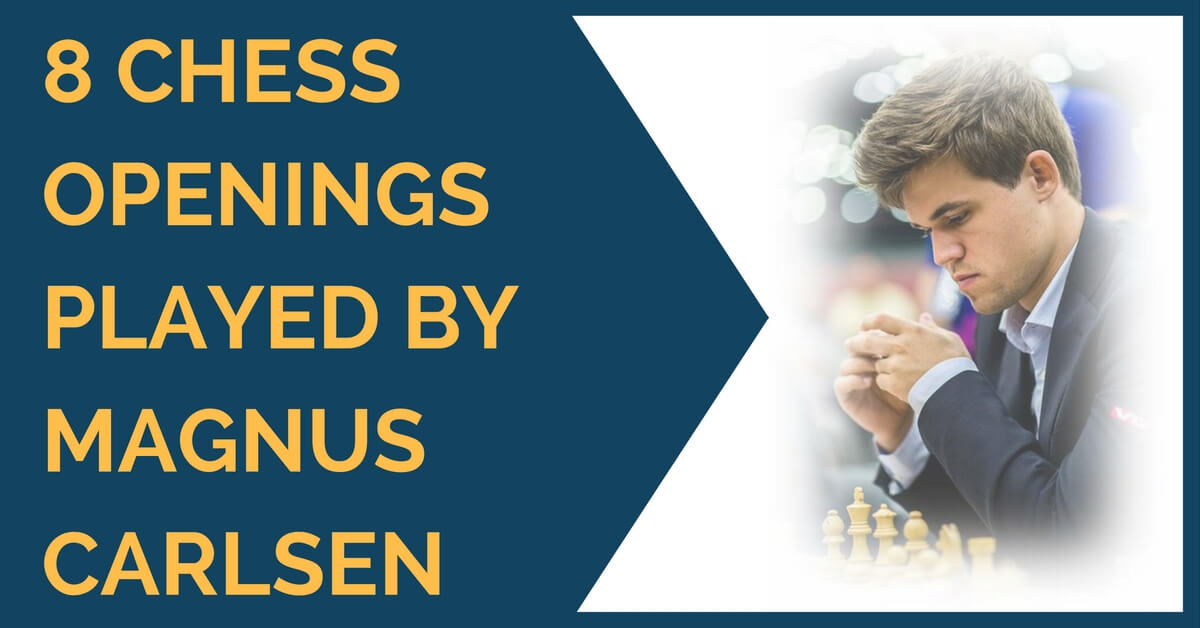 8 Chess Openings Played by Magnus Carlsen
