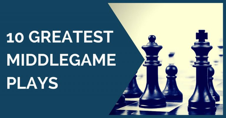 10 greatest middlegame plays